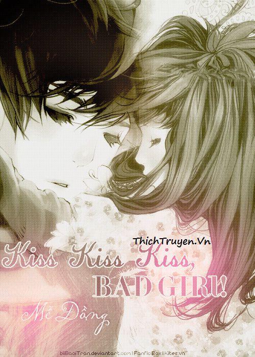 Tiểu thuyết tình yêu: Kiss kiss bad girl